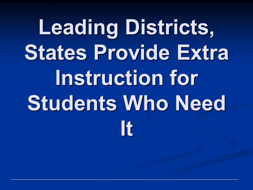Leading Districts, States Provide Extra Instruction for Students Who Need It