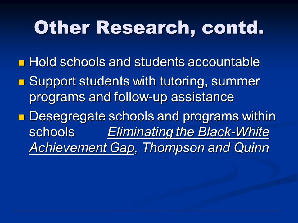 Other Research, contd. Hold schools and students accountable