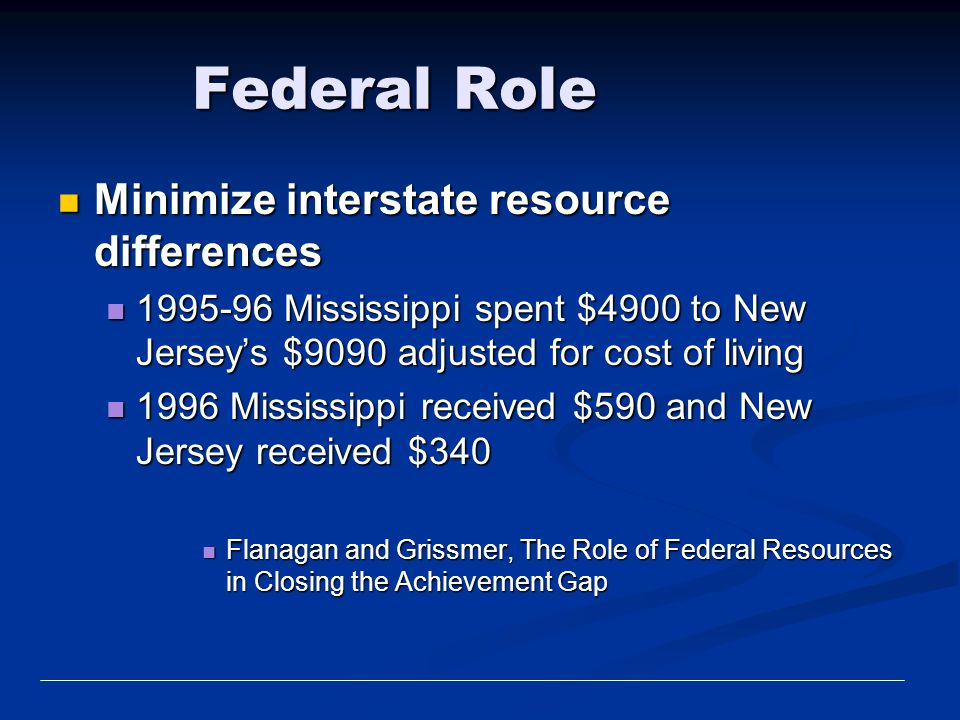 Federal Role Minimize interstate resource differences