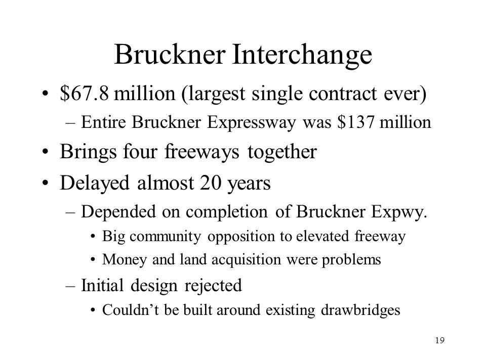Bruckner Interchange $67.8 million (largest single contract ever)