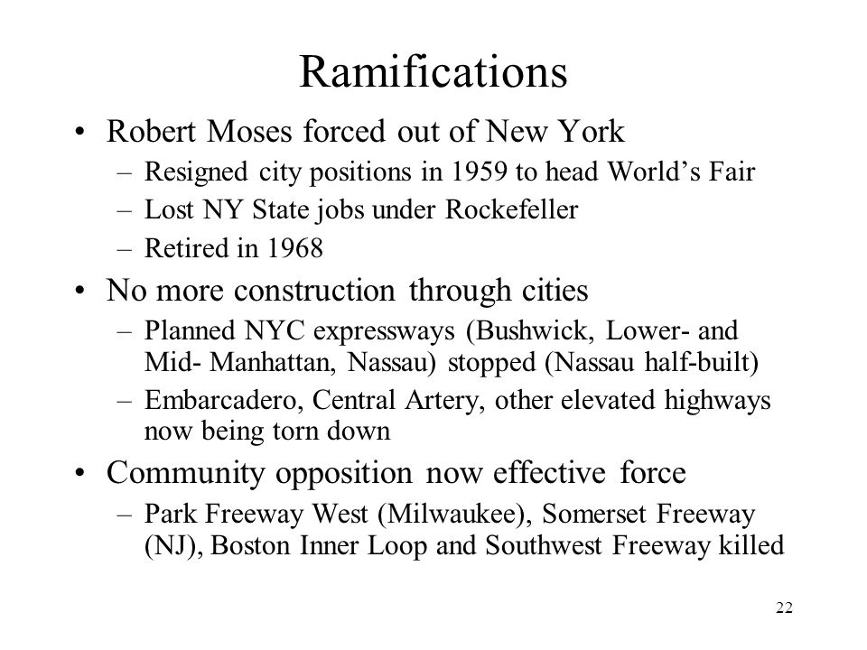 Ramifications Robert Moses forced out of New York