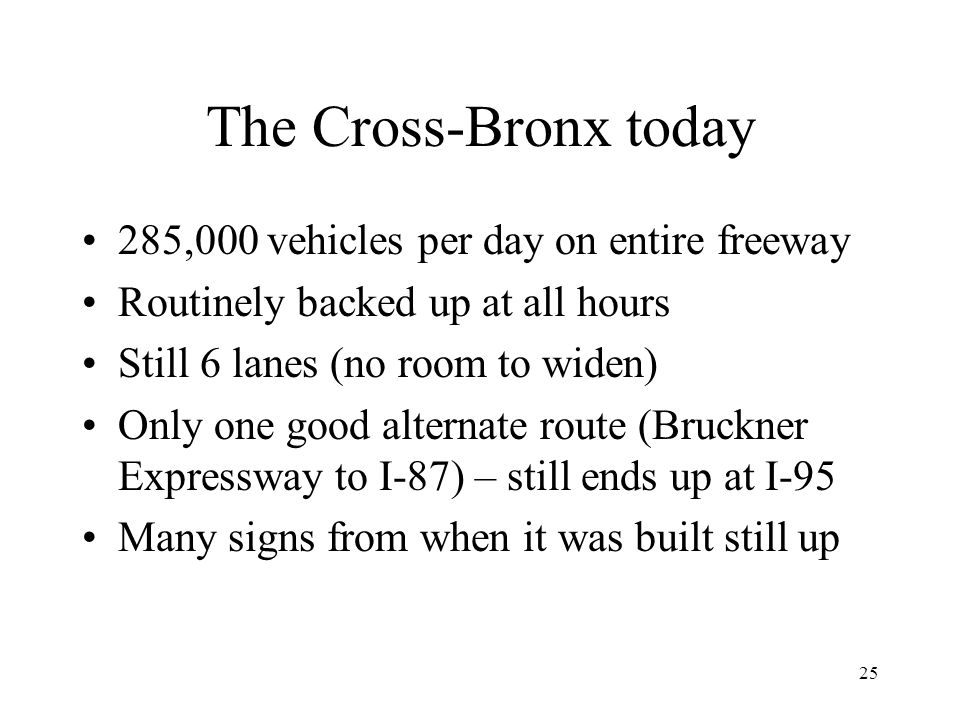 The Cross-Bronx today 285,000 vehicles per day on entire freeway