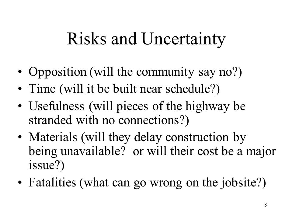 Risks and Uncertainty Opposition (will the community say no )