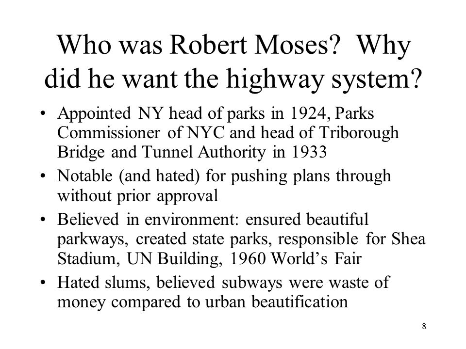 Who was Robert Moses Why did he want the highway system