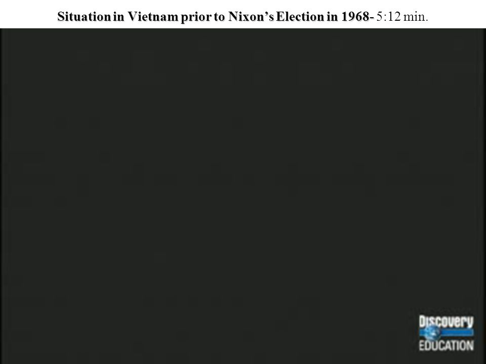 Situation in Vietnam prior to Nixon's Election in 1968- 5:12 min.