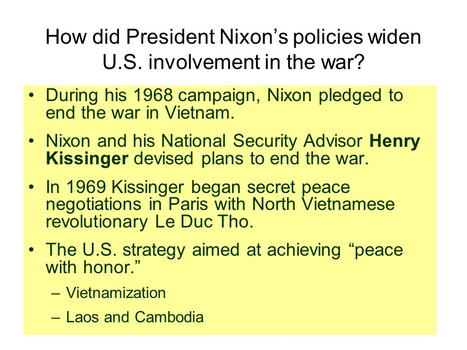How did President Nixon's policies widen U.S. involvement in the war
