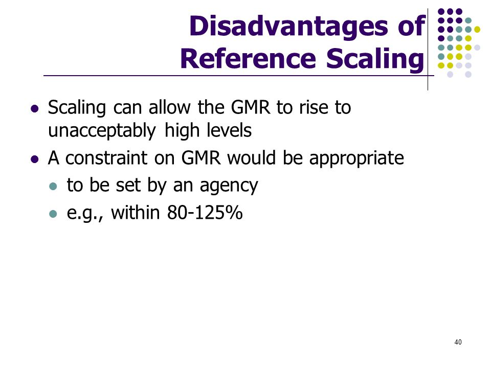 Disadvantages of Reference Scaling