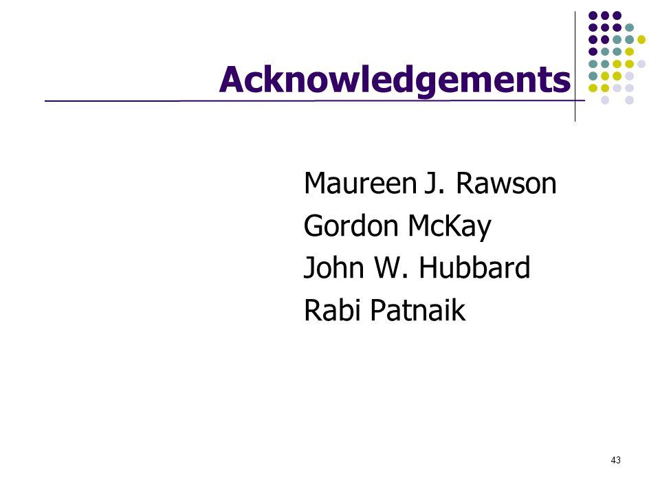 Acknowledgements Gordon McKay John W. Hubbard Rabi Patnaik