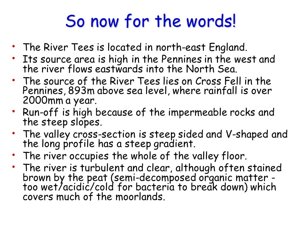 So now for the words! The River Tees is located in north-east England.