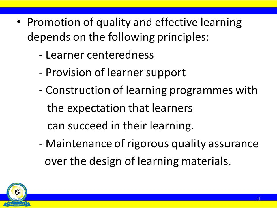 Promotion of quality and effective learning depends on the following principles: