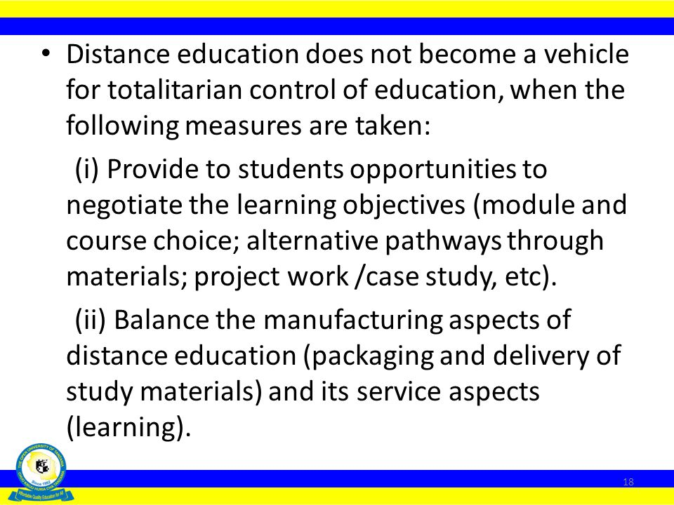 Distance education does not become a vehicle for totalitarian control of education, when the following measures are taken: