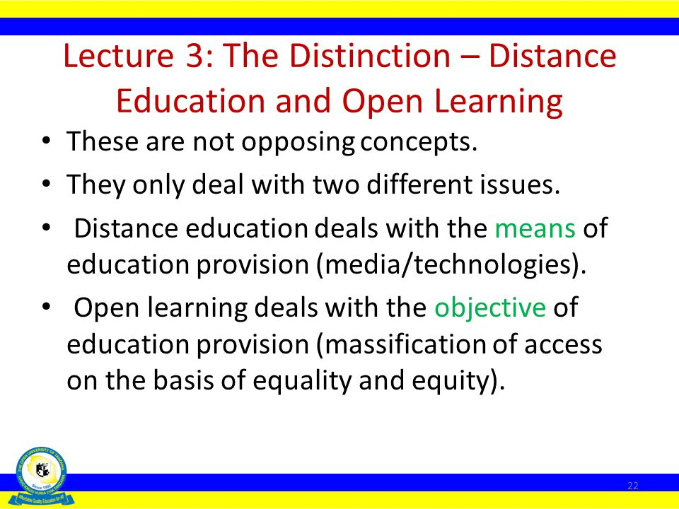 Lecture 3: The Distinction – Distance Education and Open Learning