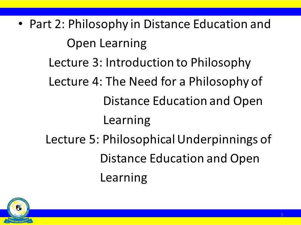 Part 2: Philosophy in Distance Education and