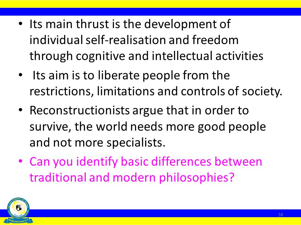 Its main thrust is the development of individual self-realisation and freedom through cognitive and intellectual activities