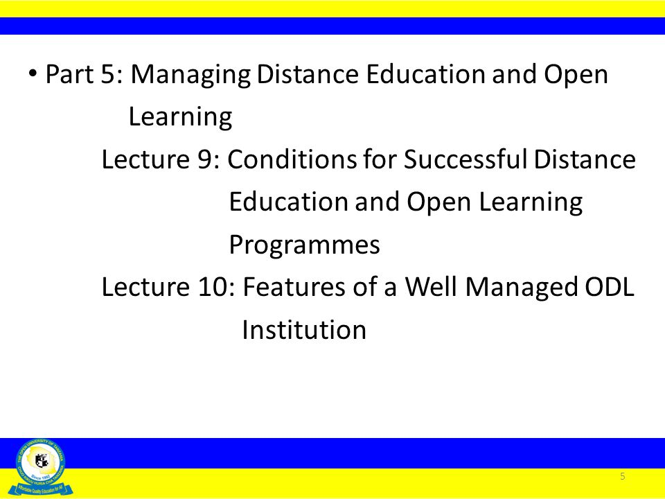 Part 5: Managing Distance Education and Open