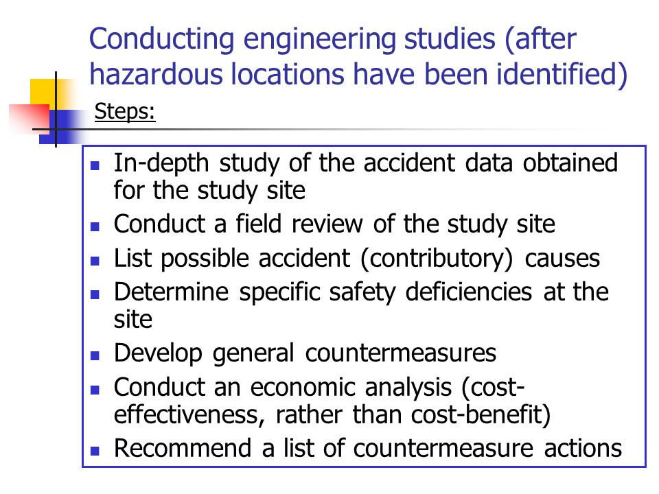 Conducting engineering studies (after hazardous locations have been identified)