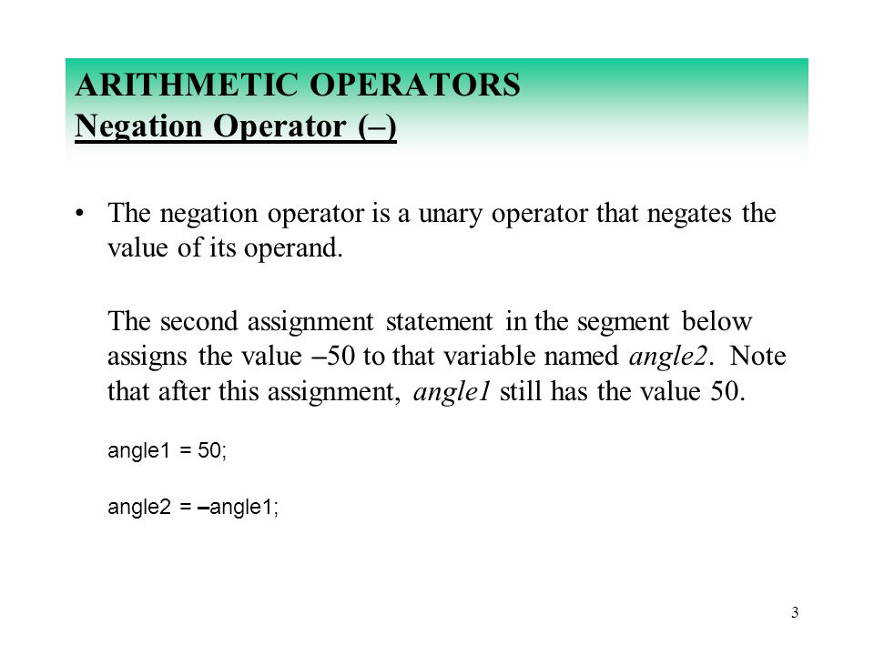 ARITHMETIC OPERATORS Negation Operator (–)