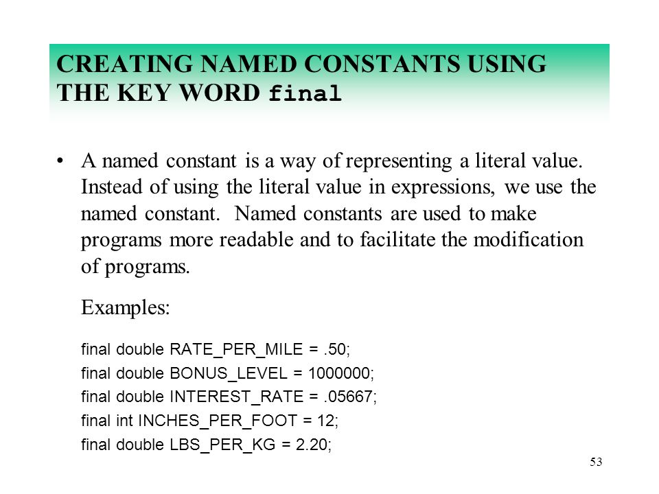 CREATING NAMED CONSTANTS USING THE KEY WORD final