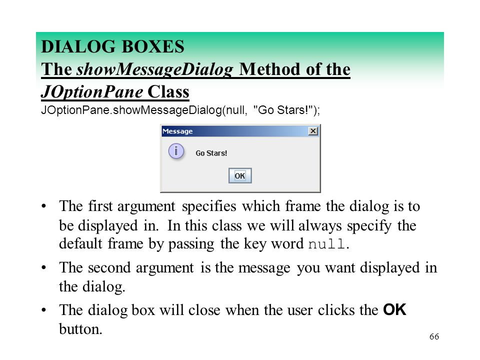 DIALOG BOXES The showMessageDialog Method of the JOptionPane Class