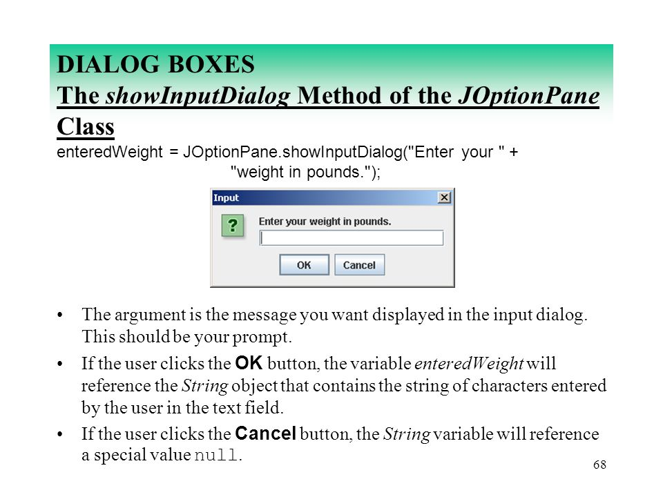 DIALOG BOXES The showInputDialog Method of the JOptionPane Class