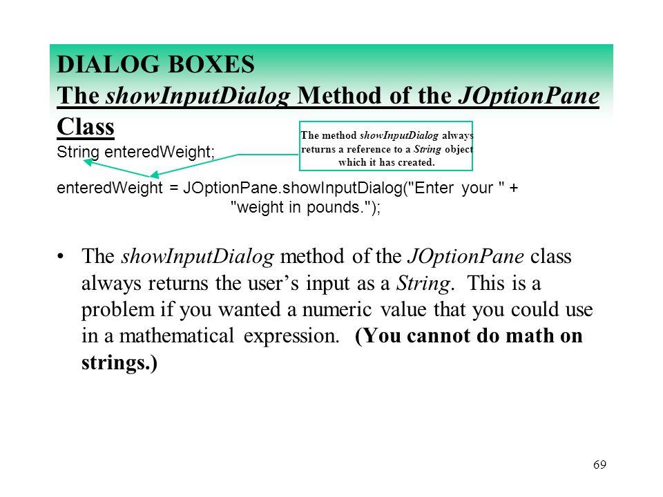DIALOG BOXES The showInputDialog Method of the JOptionPane Class