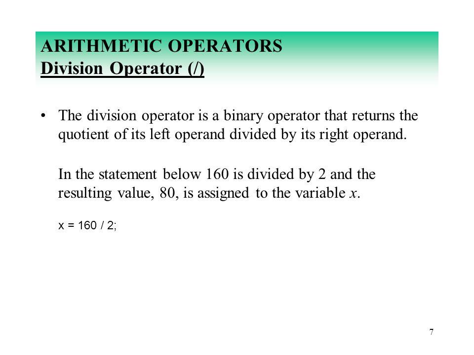 ARITHMETIC OPERATORS Division Operator (/)