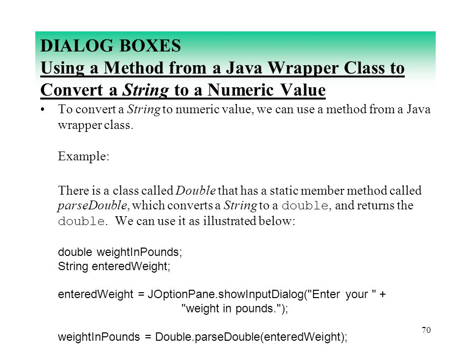 DIALOG BOXES Using a Method from a Java Wrapper Class to Convert a String to a Numeric Value