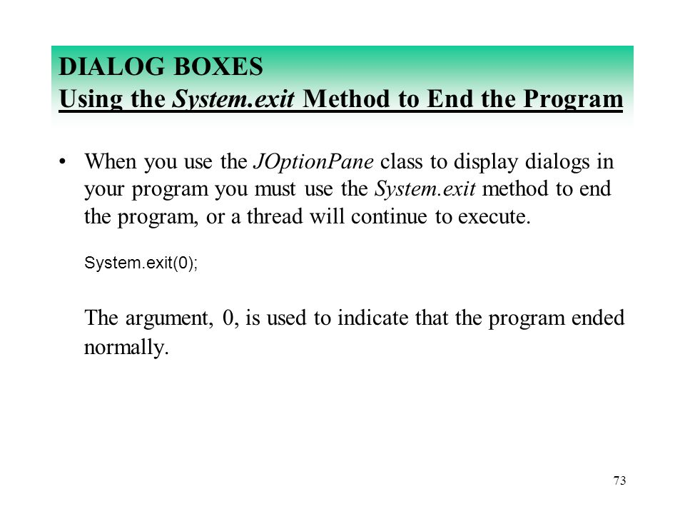 DIALOG BOXES Using the System.exit Method to End the Program