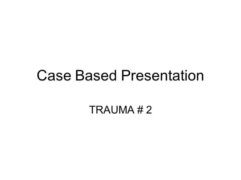 Case Based Presentation