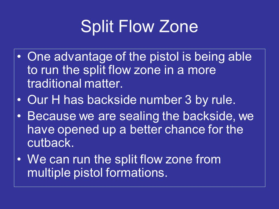 Split Flow Zone One advantage of the pistol is being able to run the split flow zone in a more traditional matter.