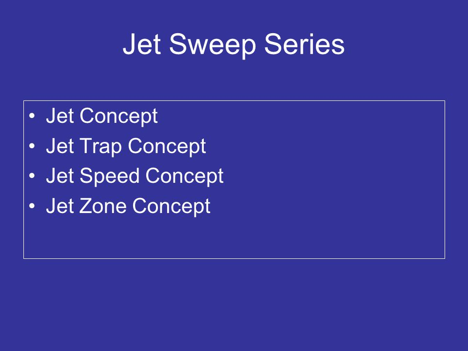 Jet Sweep Series Jet Concept Jet Trap Concept Jet Speed Concept