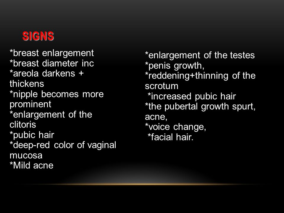 Signs *breast enlargement *enlargement of the testes
