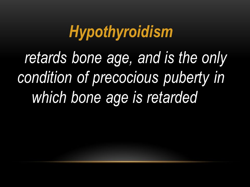 Hypothyroidism retards bone age, and is the only condition of precocious puberty in which bone age is retarded