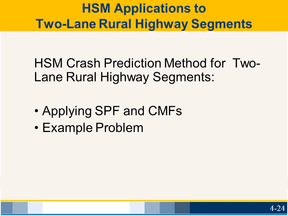 HSM Applications to Two-Lane Rural Highway Segments