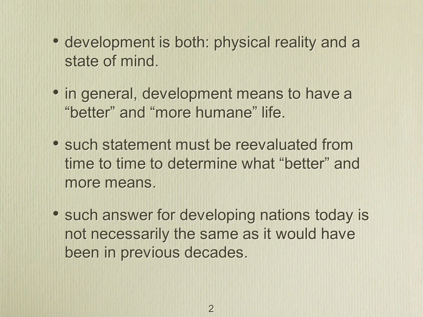 development is both: physical reality and a state of mind.