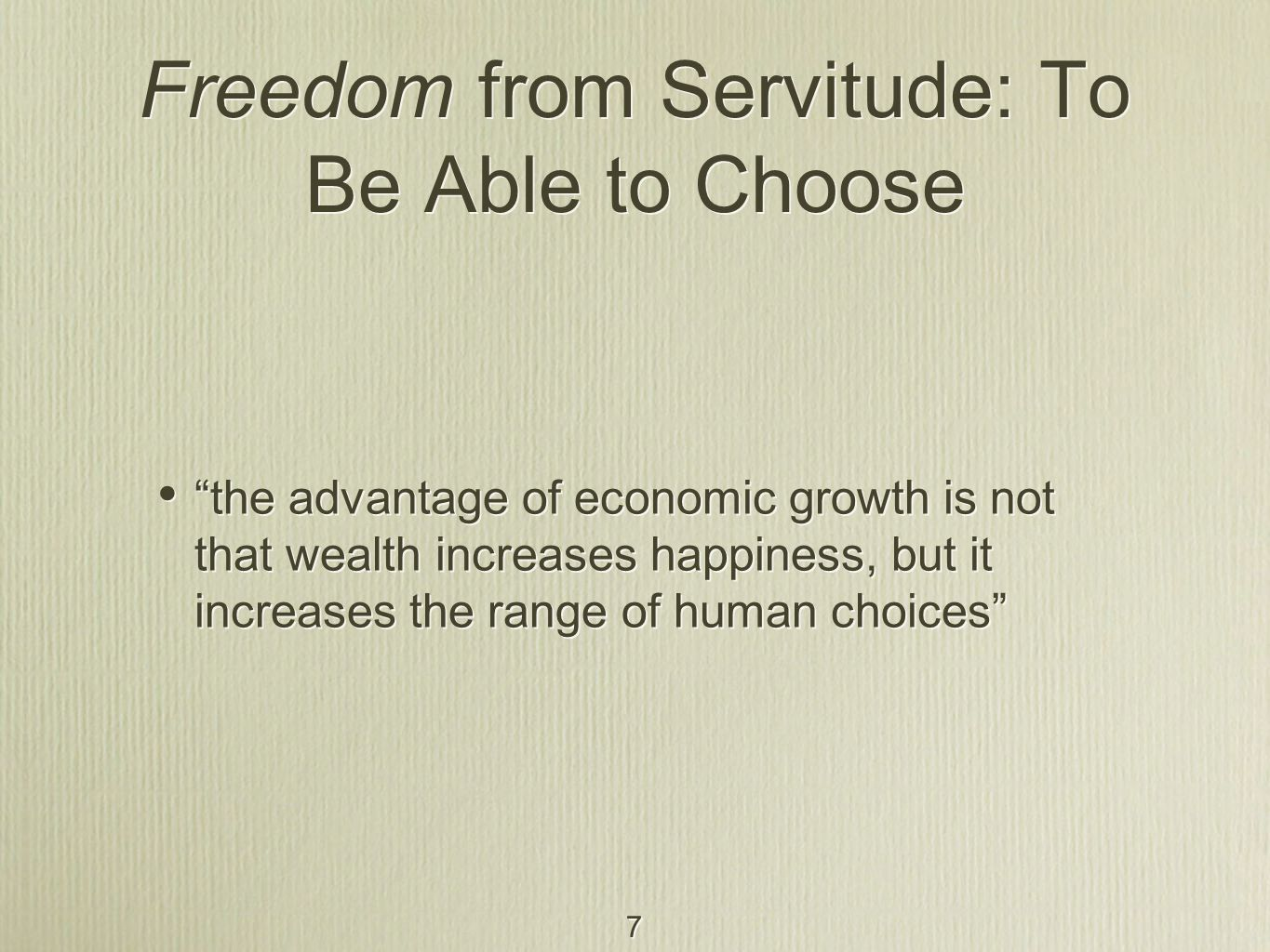 Freedom from Servitude: To Be Able to Choose