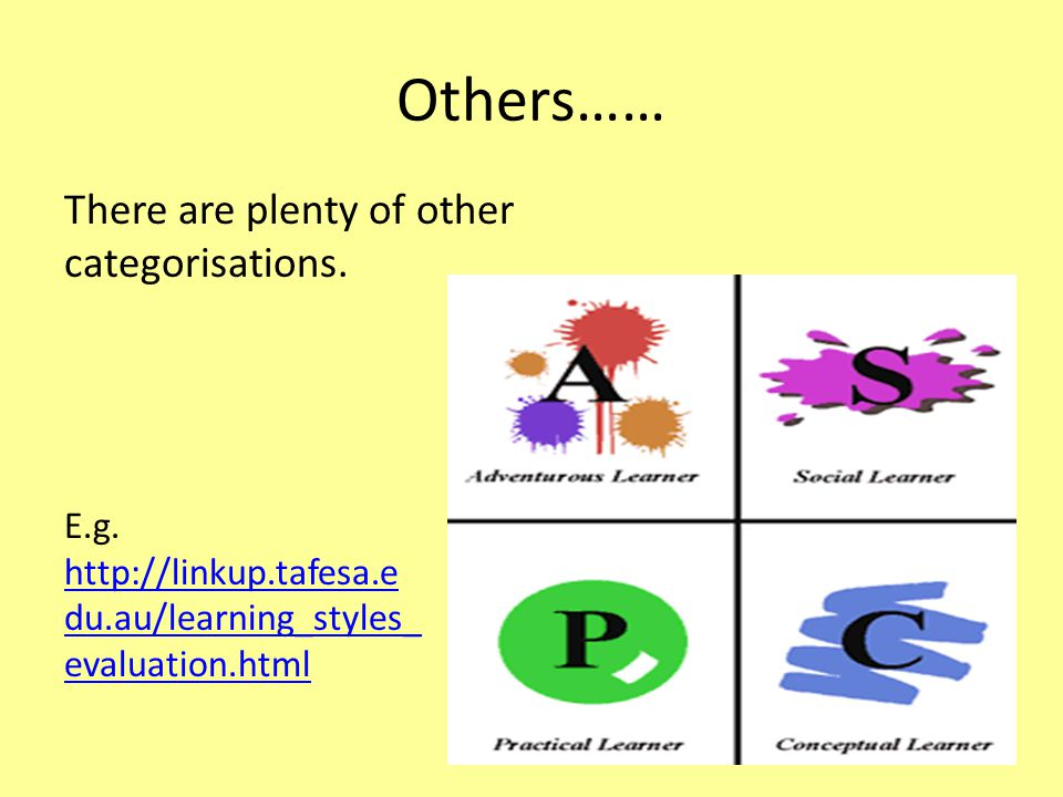 Others…… There are plenty of other categorisations. E.g.
