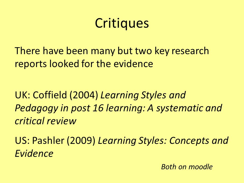 Critiques There have been many but two key research reports looked for the evidence.