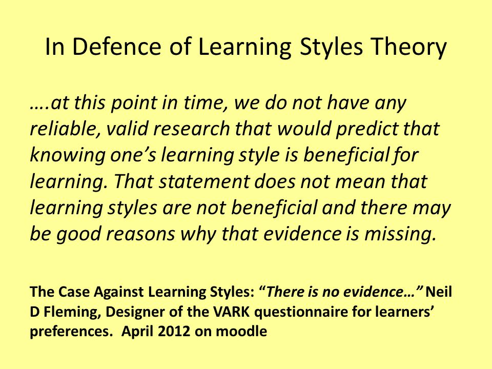 In Defence of Learning Styles Theory