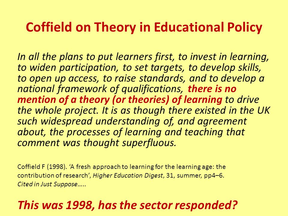 Coffield on Theory in Educational Policy