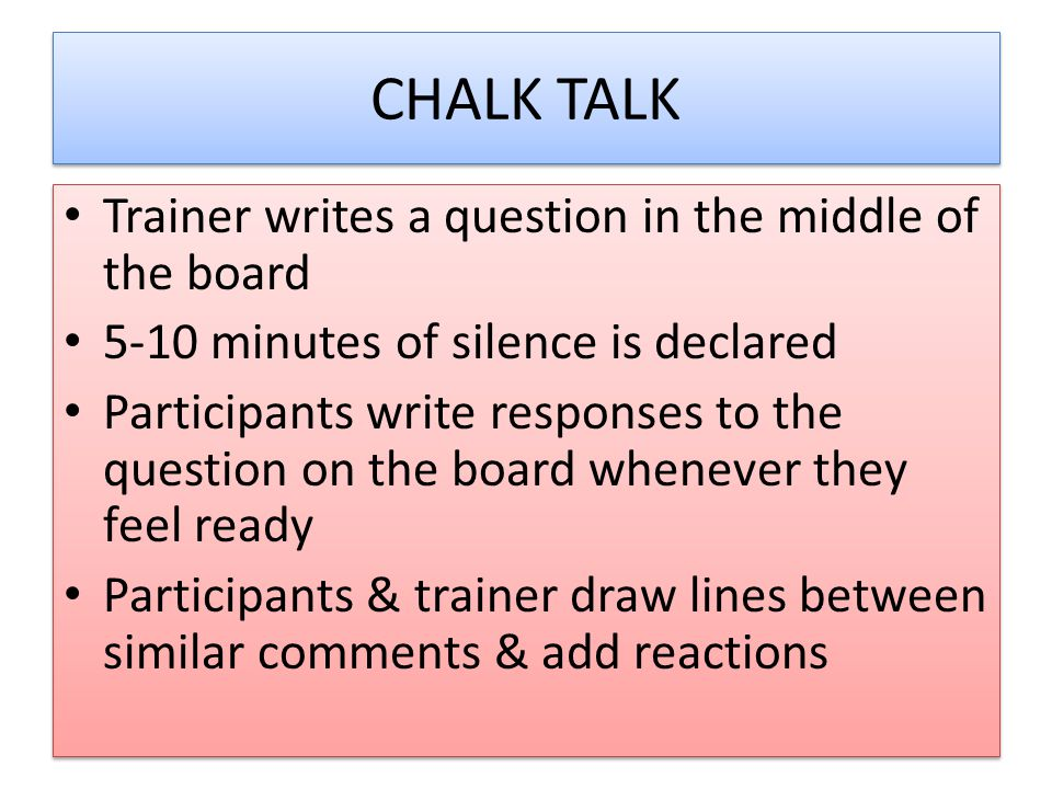 CHALK TALK Trainer writes a question in the middle of the board