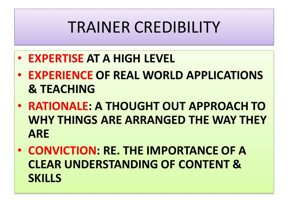 TRAINER CREDIBILITY EXPERTISE AT A HIGH LEVEL
