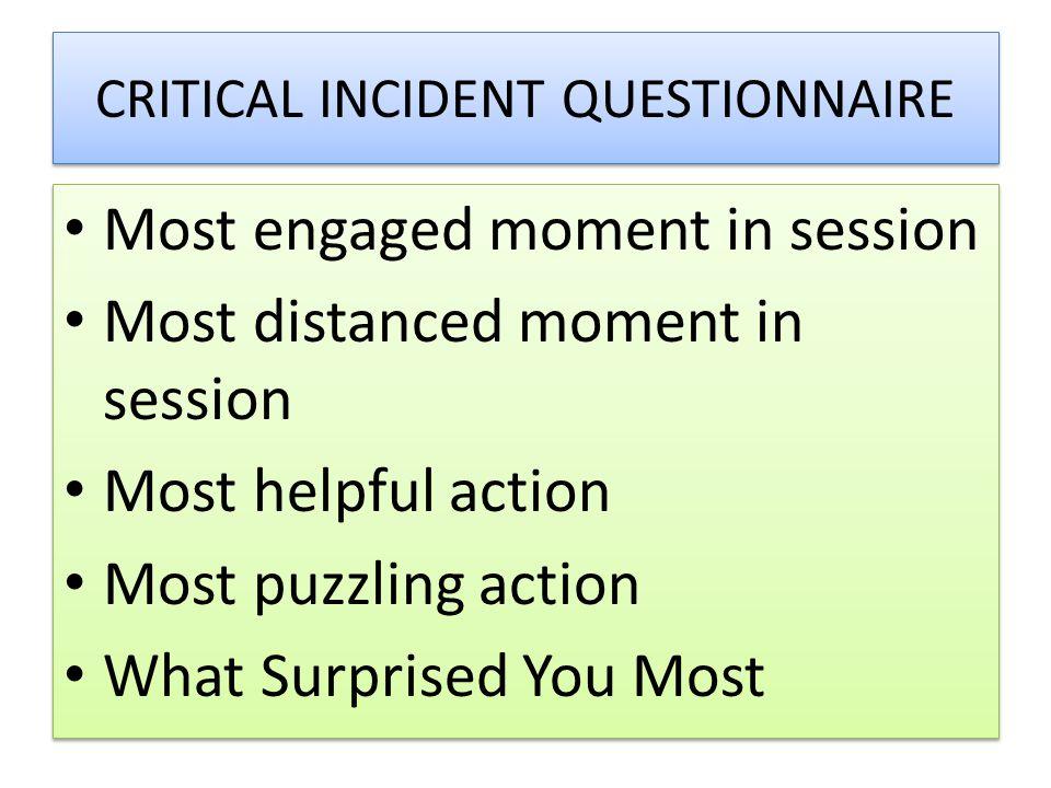 CRITICAL INCIDENT QUESTIONNAIRE