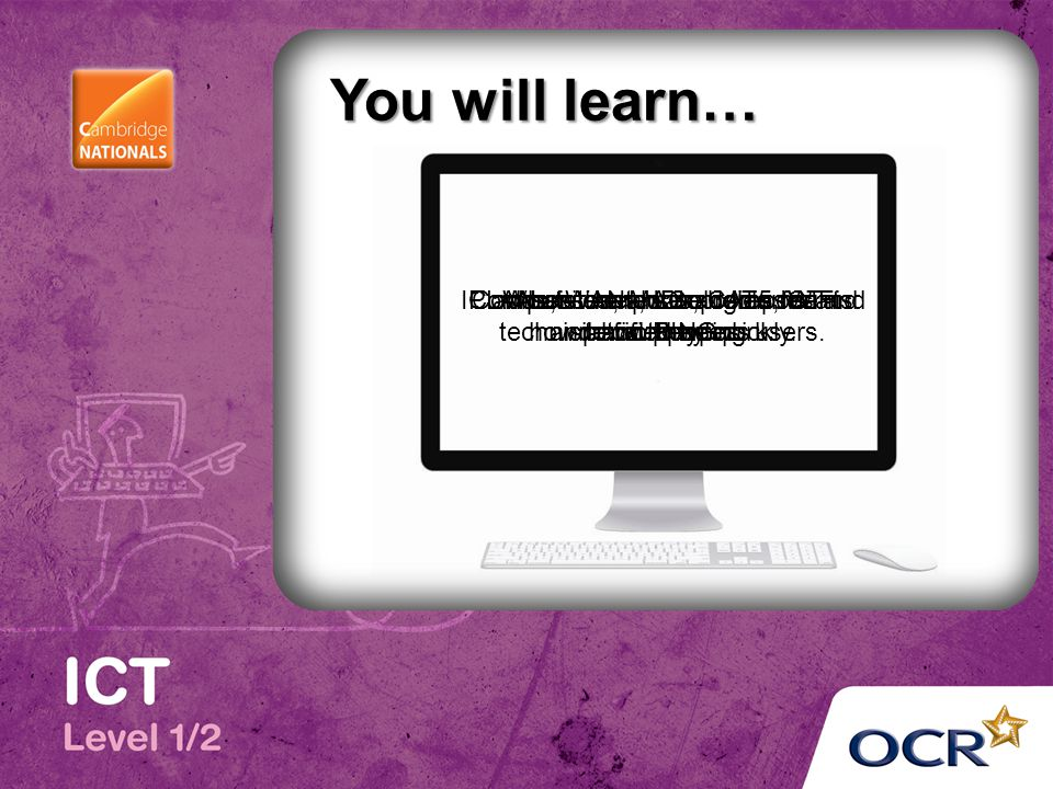 You will learn… What it means to be an ICT technician supporting users. IP addresses, MAC addresses and network types.