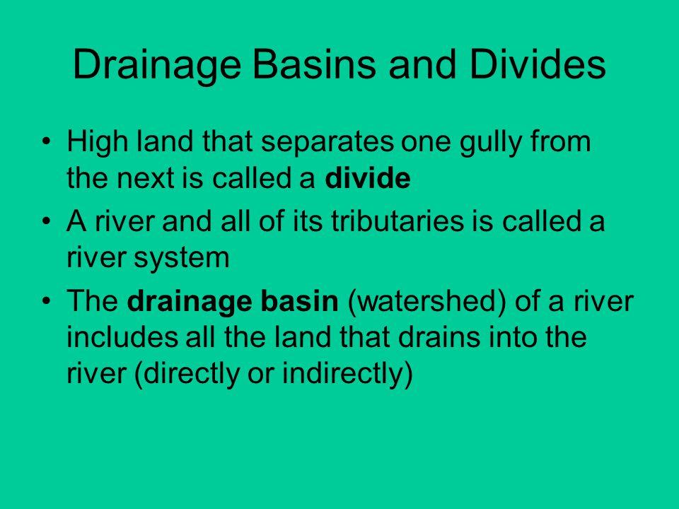 Drainage Basins and Divides