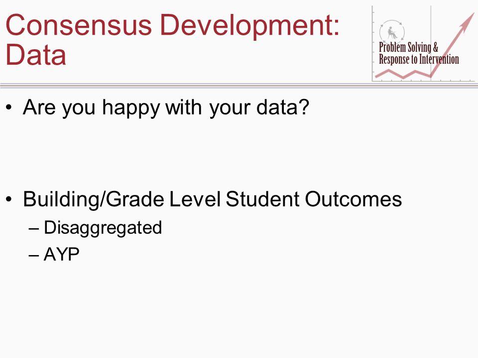 Consensus Development: Data