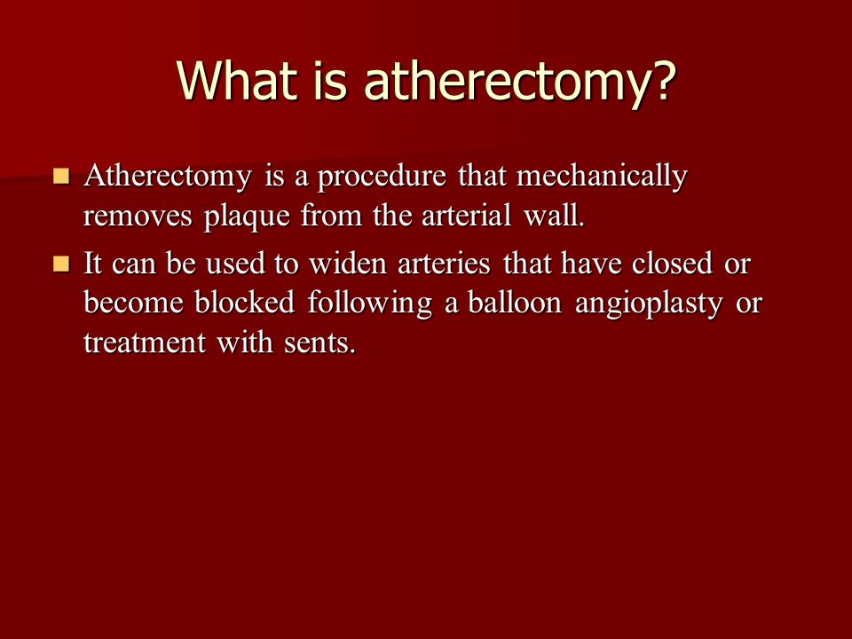 What is atherectomy Atherectomy is a procedure that mechanically removes plaque from the arterial wall.