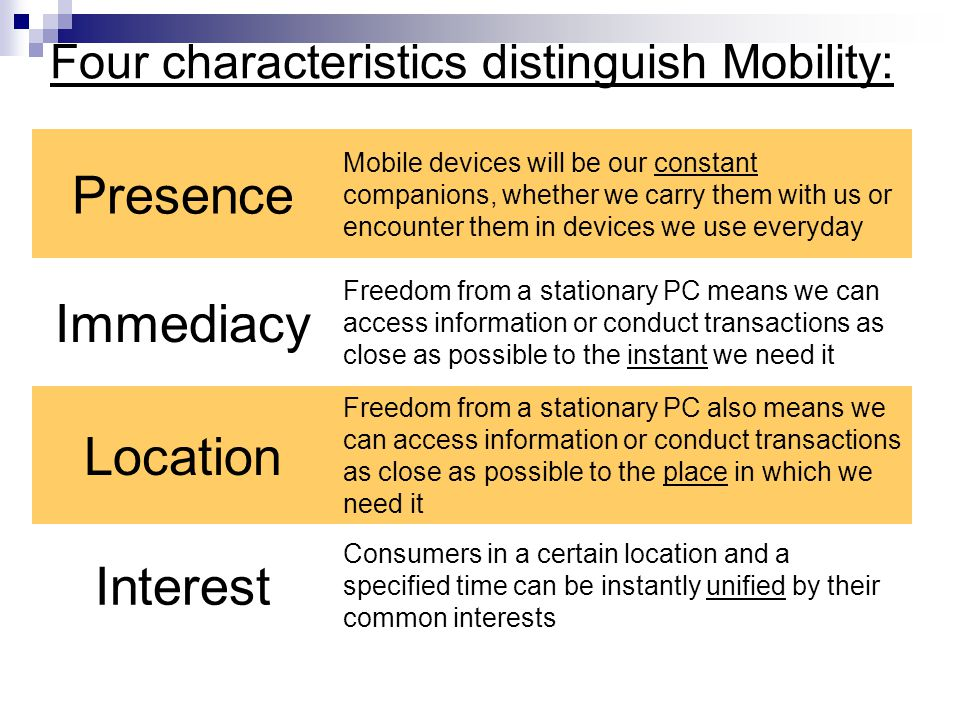 Four characteristics distinguish Mobility: