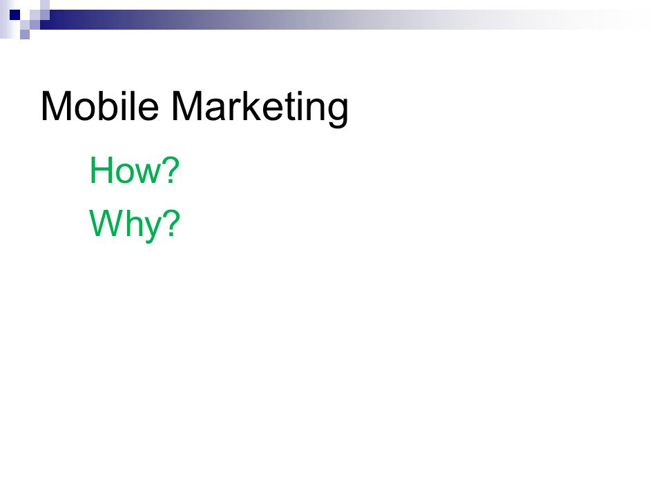 Mobile Marketing How Why