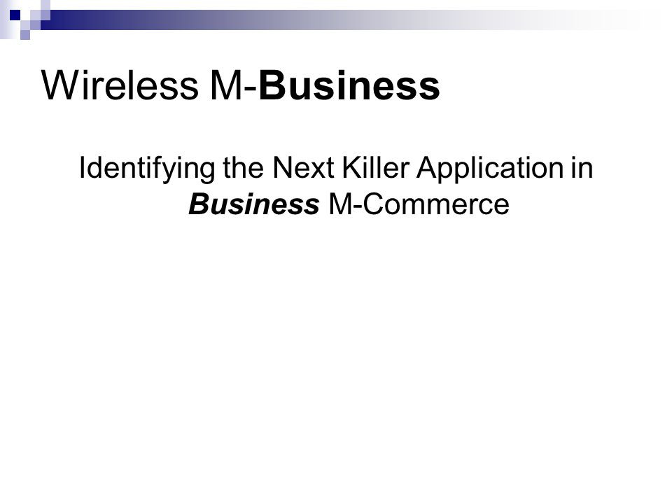 Identifying the Next Killer Application in Business M-Commerce